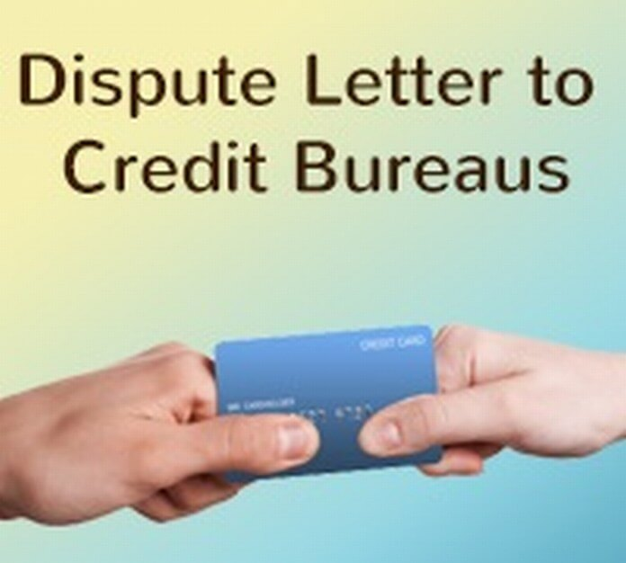 Dispute Letter to Credit Bureaus