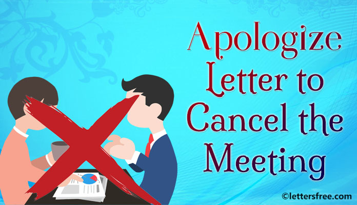 Sample Apology Letter Format to Cancel the Meeting