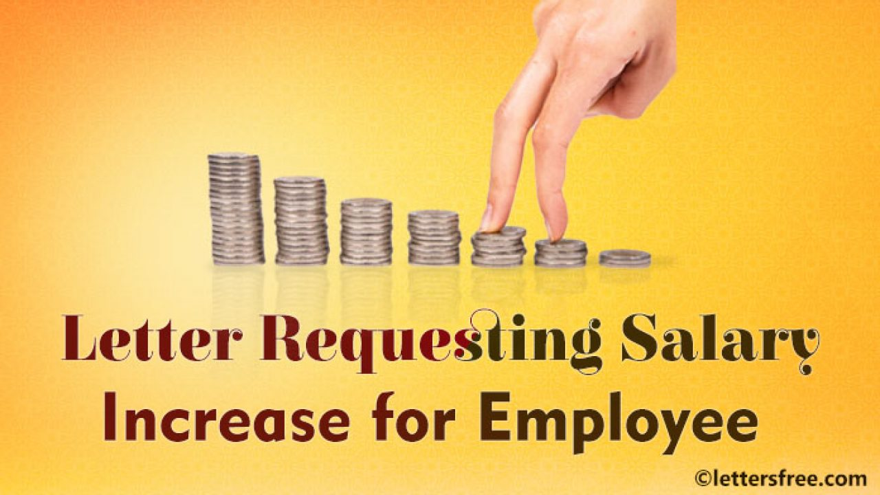 Sample Letter For Salary Increase To Employee from www.lettersfree.com