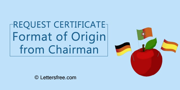 Request Certificate Format of Origin from Chairman