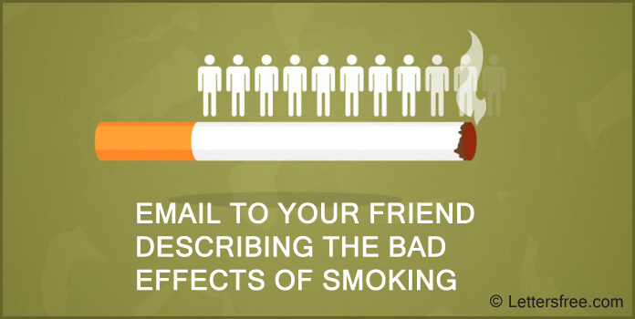 email to your friend to describe the bad effects of smoking